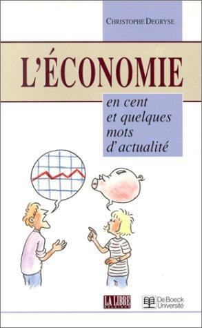 L'économie en cent et quelques mots d'actualité par Christophe Degryse