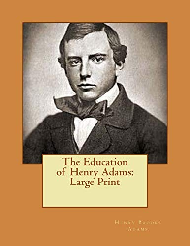 The Education of Henry Adams: Large Print