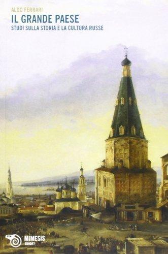 Il grande paese. studi sulla storia e la cultura russe