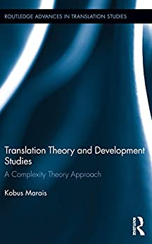 Translation Theory and Development Studies: A Complexity Theory Approach par [Marais, Kobus]