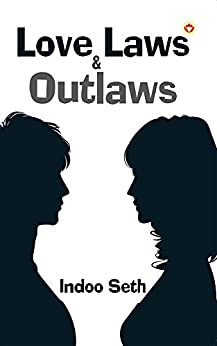 Love, Laws & Outlaws by [Indoo Seth]