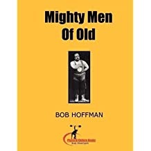 [(Mighty Men of Old : (Original Version, Restored))] [By (author) Bob Hoffman] published on (November, 2011)