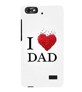 EPICCASE I luv dad Mobile Back Case Cover For Huawei Honor 4C (Designer Case)