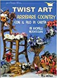 Twist art. Arredare country con il filo di carta