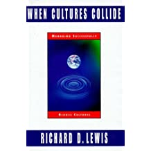 When Cultures Collide: Managing Successfully Across Cultures