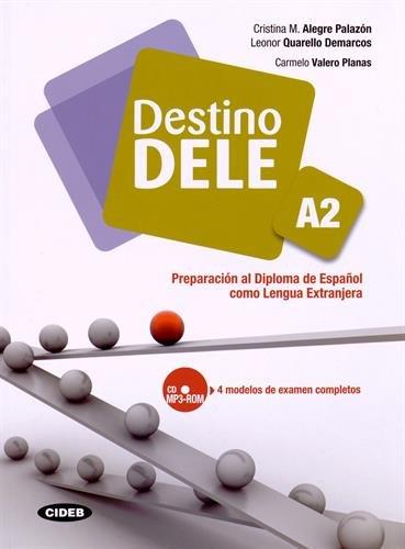 Destino Dele. Volume A. Per le Scuole superiori. Con CD-ROM: DESTINO DELE A2+CDR