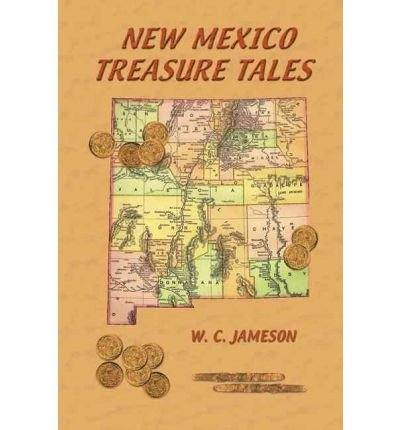 NEW MEXICO TREASURE TALES BY Jameson, W C[Author]Paperback
