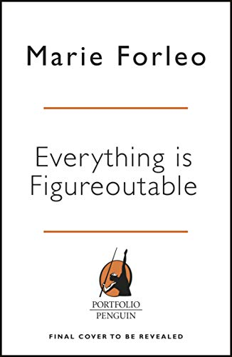 Everything is Figureoutable: How One Simple Belief Can Help Us Overcome Any Obstacle and Create Unstoppable Success (English Edition)