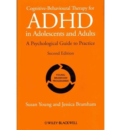 [ COGNITIVE-BEHAVIOURAL THERAPY FOR ADHD IN ADOLESCENTS AND ADULTS: A PSYCHOLOGICAL GUIDE TO PRACTICE ] Cognitive-Behavioural Therapy for ADHD in Adolescents and Adults: A Psychological Guide to Practice By Young, Susan ( Author ) Apr-2012 [ Paperback ]
