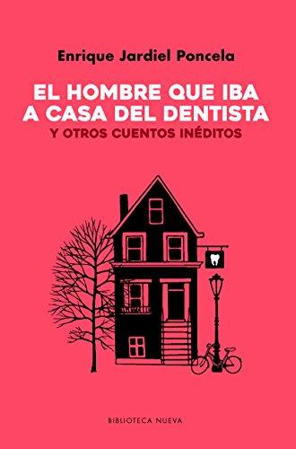 EL HOMBRE QUE IBA A CASA DEL DENTISTA (LITERATURA DE HUMOR) por Enrique Jardiel Poncela