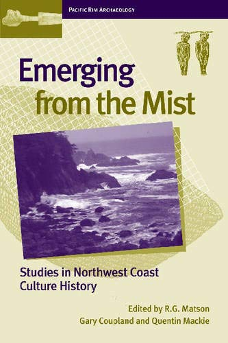 Emerging from the Mist: Studies in Northwest Coast Culture History (Pacific Rim Archaeology) Mist Rim