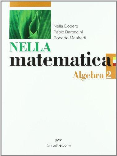 Nella matematica. Algebra-Geometria. Per le Scuole superiori. Con espansione online: NELLA MAT. ALGEBRA 2+GEOM.2
