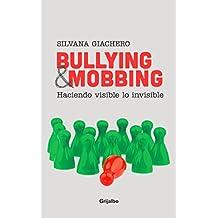 Bullying & mobbing: Haciendo visible lo invisible