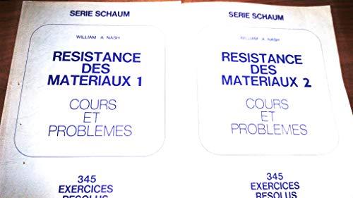 RESISTANCE DES MATERIAUX. Cours et problèmes, 2ème édition par William-A Nash
