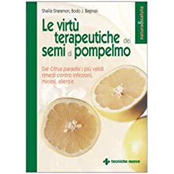 Le virtù terapeutiche dei semi di pompelmo. Dal citrus paradisi i più validi rimedi contro infezioni, micosi, allergie