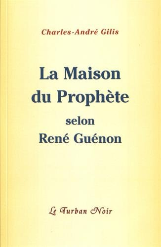 La Maison du Prophète selon René Guénon