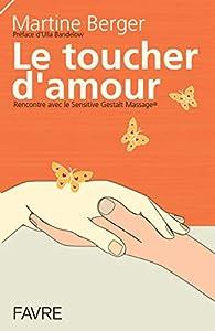 sensitive massage: Le toucher d'amour : Rencontre avec le Sensitive Gestalt Massage