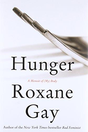 Hunger: A Memoir of (My) Body por Roxane Gay