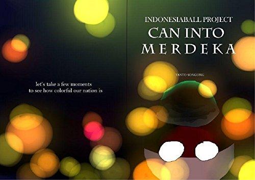 Indonesiaball Project Can Into Merdeka (English Edition) de [Songong, Yanto]