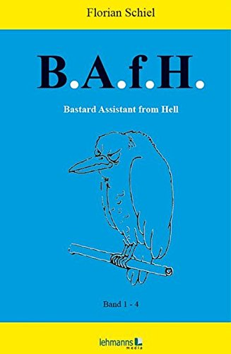 B.A.f.H. Bastard Assistant from Hell: Band 1 bis 4