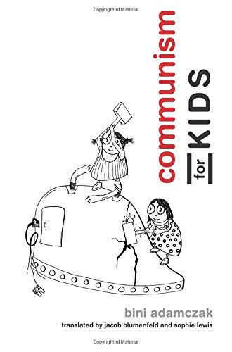 Communism for Kids (The MIT Press) por Bini Adamczak