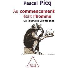 Au commencement était l'homme: De Toumaï à Cro-Magnon (SCIENCES) (French Edition)