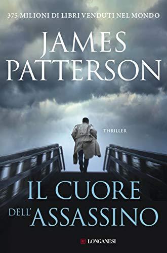 Il cuore dell'assassino: Un caso di Alex Cross di [Patterson, James]