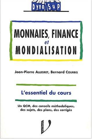 Monnaies, finance et mondialisation par Jean-Pierre Allegret