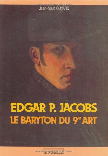 Edgar P. Jacobs : Le baryton du 9e art