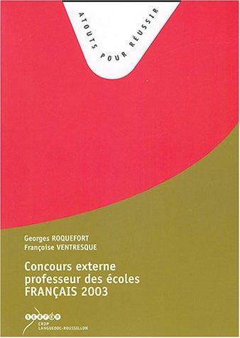 Concours externe professeur des coles Franais : Sujets de la session 2003