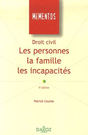 Droit civil : Les personnes, la famille, les incapacités par Patrick Courbe