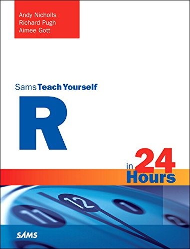R in 24 Hours, Sams Teach Yourself (Sams Teach Yourself in 24 Hrs)