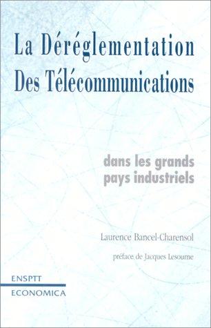 Le dérèglement des télécommunications dans les grands pays industrialisés