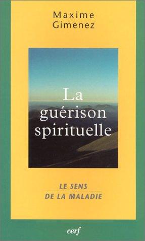 La Guérison spirituelle : Le Sens de la maladie