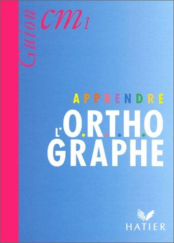 Apprendre l'orthographe, cours moyens 1re année, livre de l'élève