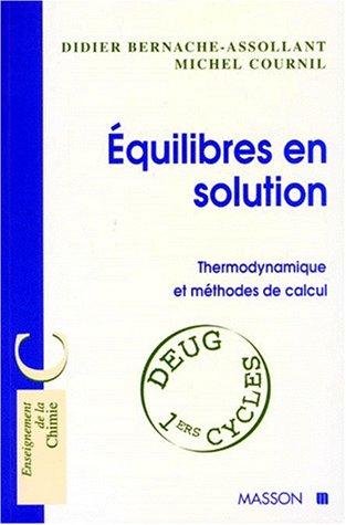 EQUILIBRE EN SOLUTION. Thermodynamique et méthodes de calcul