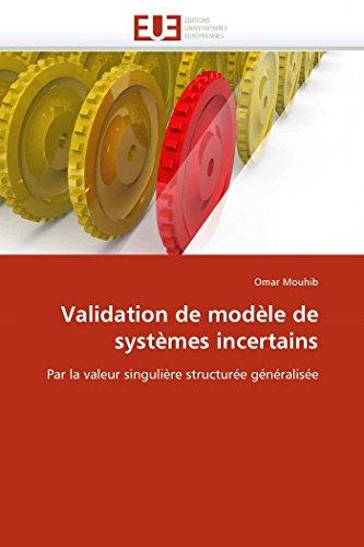 Validation de modèle de systèmes incertains par Omar Mouhib