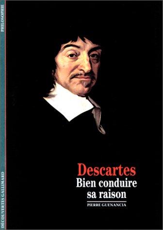 Descartes : Bien conduire sa raison