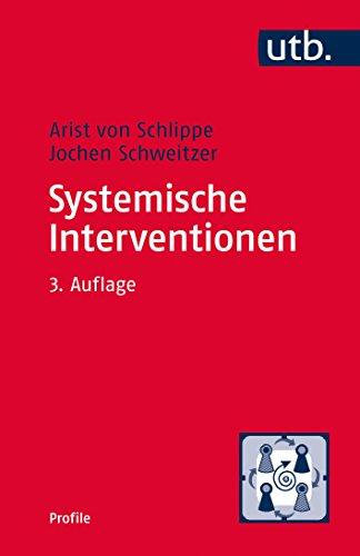 Systemische Interventionen (utb Profile, Band 3313)