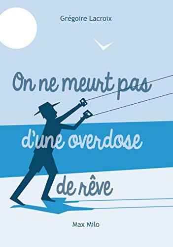 On ne meurt pas d'une overdose de rêves par Gregoire Lacroix