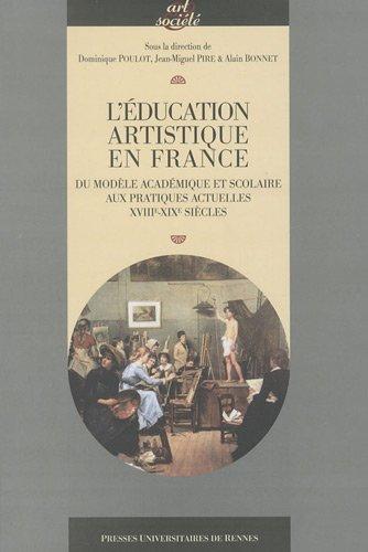 L'ducation artistique en France : Du modle acadmique scolaire aux pratiques actuelles XVIIIe-XIXe sicle