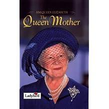 Hm Queen Elizabeth the Queen Mother (Ladybird)