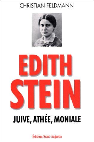 Edith Stein. Juive, athée, moniale