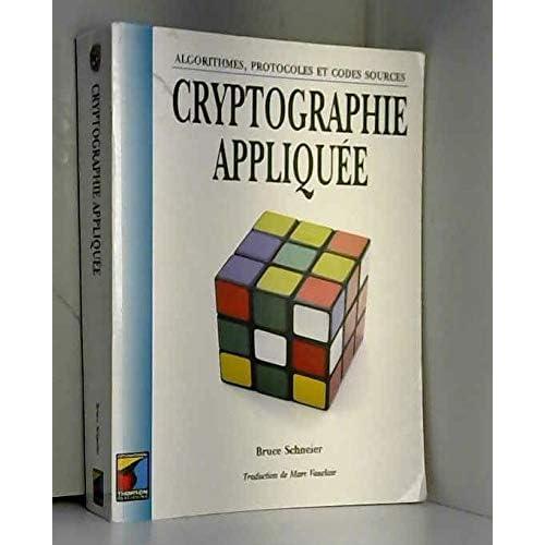 Cryptographie appliquée : Protocoles, algorithmes et codes sources en C