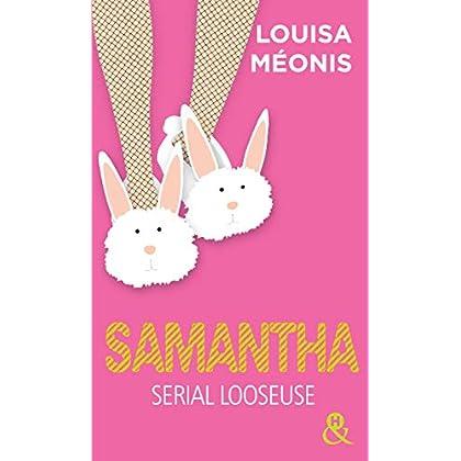 Samantha - L'intégrale : Serial looseuse : par l'auteur du roman  'Lola, petite grosse et exhibitionniste' (&H)