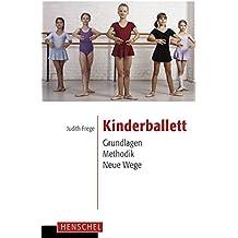 Kinderballett: Grundlagen - Methodik - Neue Wege