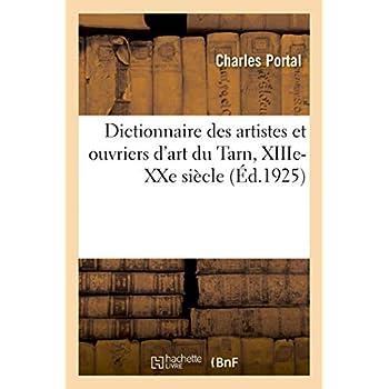 Dictionnaire des artistes et ouvriers d'art du Tarn, XIIIe-XXe siècle
