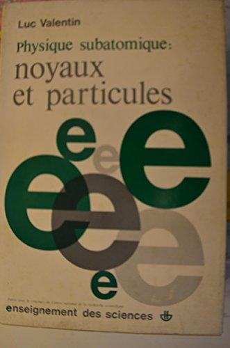 Physique Subatomique, tome 2 : Développement, Noyaux et particules