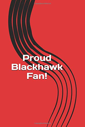 Proud Blackhawk Fan!: A sports themed unofficial NHL notebook for your everyday needs por Jay Wilson