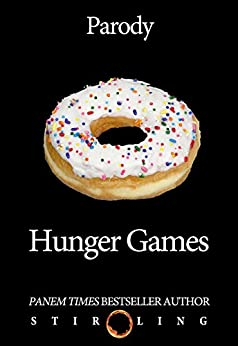 Hunger Games Parody (Parody of Bestseller Book 2) by [Ling, Stir]